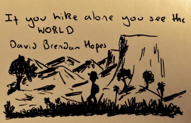 If you hike alone you see the world, David Brendan Hopes